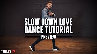 SLOW DOWN LOVE - Dance Tutorial [Preview] - Choreography by Jake Kodish