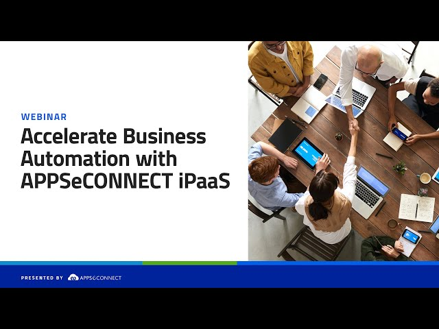 Webinar: Accelerate Business Automation with APPSeCONNECT iPaaS