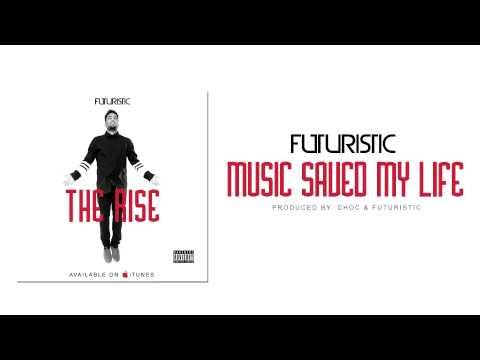 Futuristic - Music Saved My Life @OnlyFuturistic