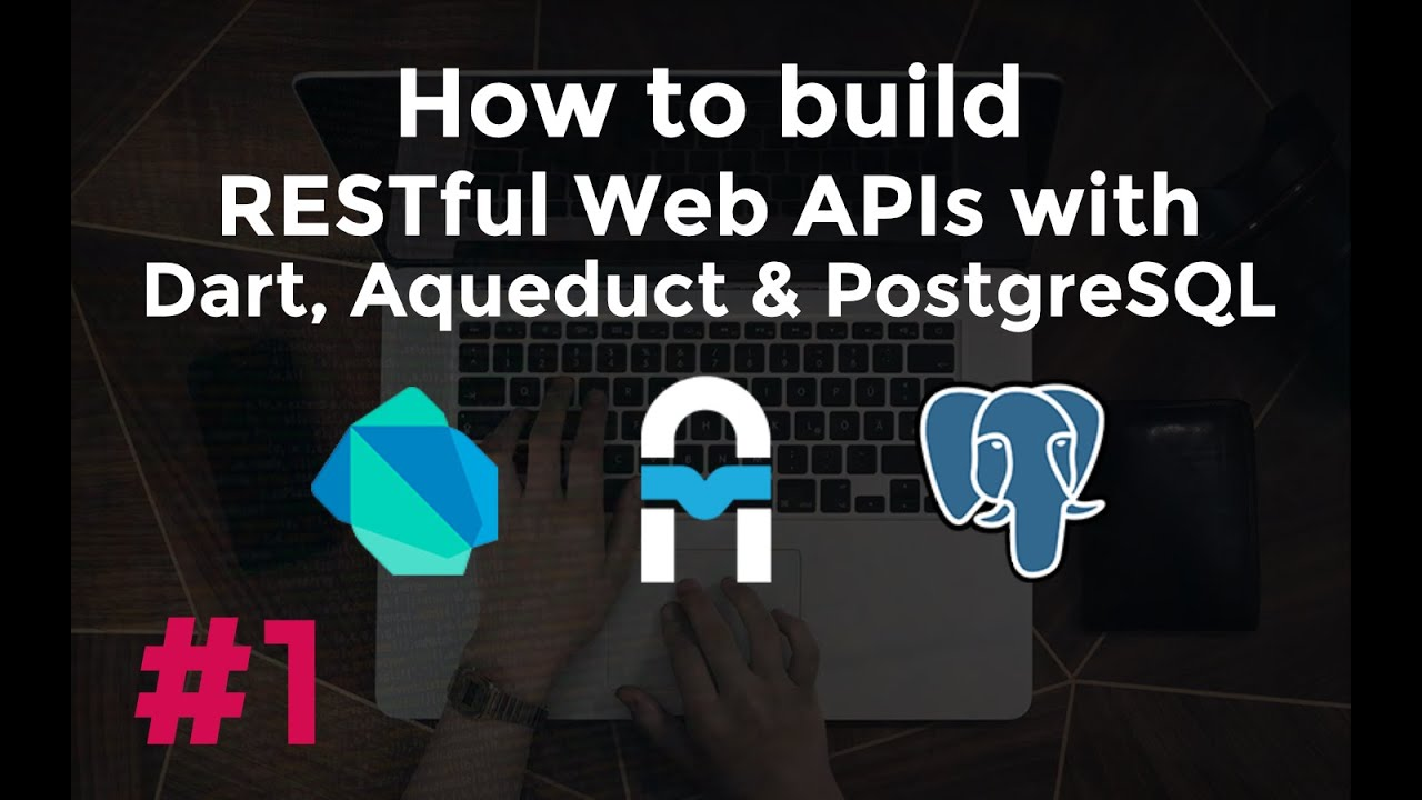 Build Web APIs with Aqueduct #1 – Creative Bracket
