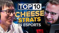 The Top 10 Cheese Strats in Esports