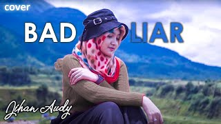 Jihan Audy Bad Liar | Cover