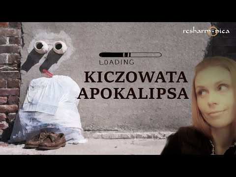 KICZOWATA APOKALIPSA W TOKU    📚📢 RESHARMONICA