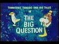 """Tennessee Tuxedo """"The Big Question"""" (un-restored)"""