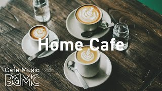 Home Cafe: Positive Morning Bossa Nova - June JazzHop Cafe Music for Good Mood at Home