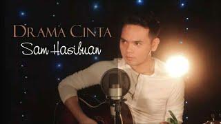 SAM HASIBUAN - DRAMA CINTA [  Acoustic Lyric  ]