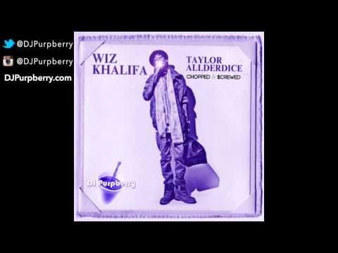 Wiz Khalifa ~ Taylor Allderdice *FULL MIXTAPE* (Chopped and Screwed) by DJ Purpberry