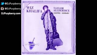 Wiz Khalifa ~ Taylor Allderdice *FULL MIXTAPE* (Chopped and Screwed) by DJ Purpberry