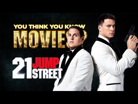 21 Jump Street - You Think You Know Movies?