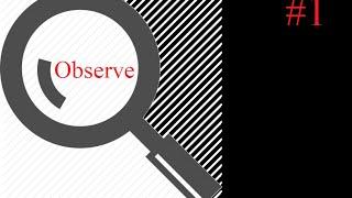 Observation 101 #1
