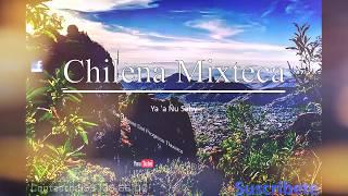 Ya´a Nu Saby Chilena Mixteca
