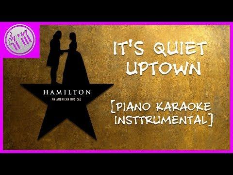 """It's Quiet Uptown"" - Hamilton: An American Musical    [PIANO KARAOKE INSTRUMENTAL COVER]"