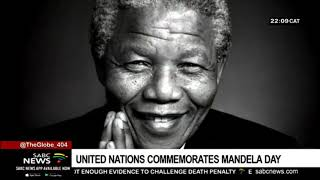 UPDATE; UN honor Mandela legacy