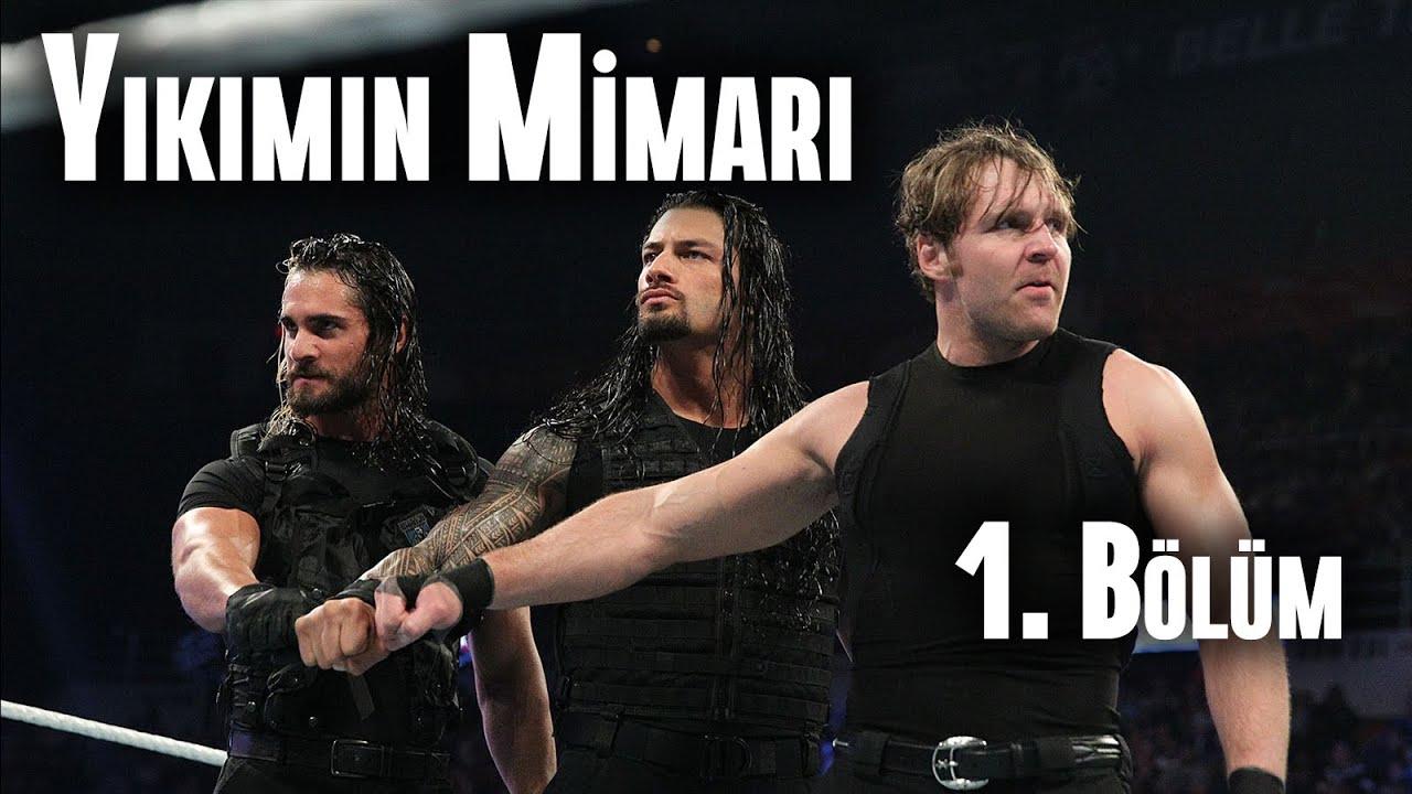 WWE'nin EN Dominant Grubu THE SHIELD'ın Hikayesi | Yıkımın Mimarı | 1. Bölüm