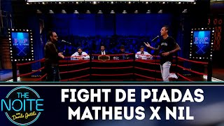 Fight de piadas Matheus Ceará x Nil Agra - Ep.33 | The Noite (12/11/18)