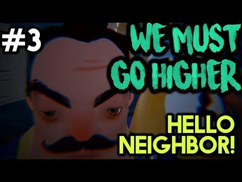 GOING HIGHER! #3 - Hello Neighbor with HybridPanda