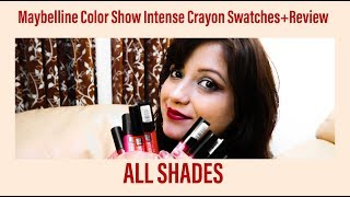 MAYBELLINE COLOR SHOW INTENSE CRAYON SWATCHES+REVIEW [ALL SHADES}