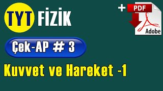 Kuvvet ve Hareket -1 +PDF  TYT Fizik Çek-AP 3 çekap tytfizik