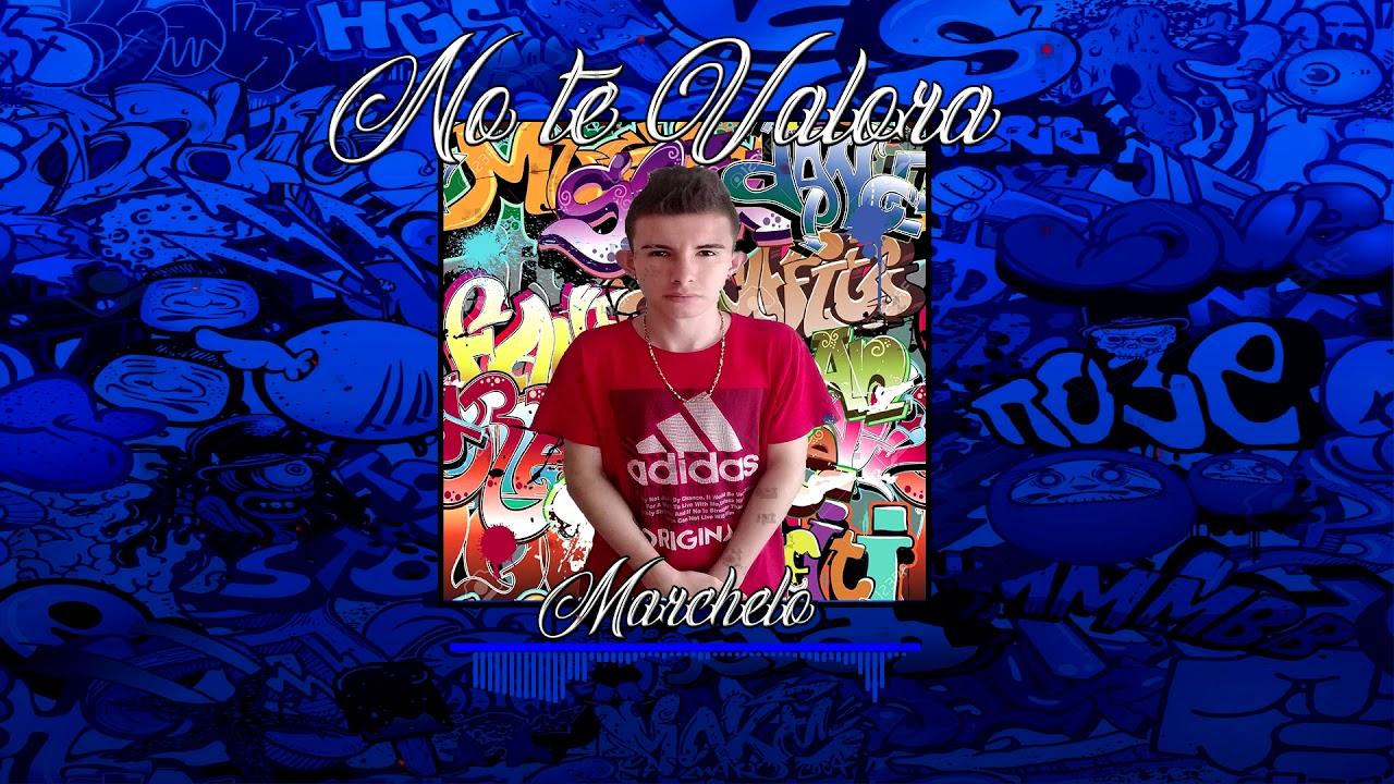 No Te Valora - Marchelo