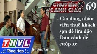 THVL | Chuyện cảnh giác - Kỳ 69: Giả dạng nhân viên thuê khách sạn để lừa đảo, dàn cảnh để cướp xe