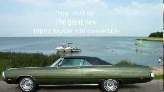 1969 Chrysler 300.  Your next car: The great new Chrysler.  The possible dream...
