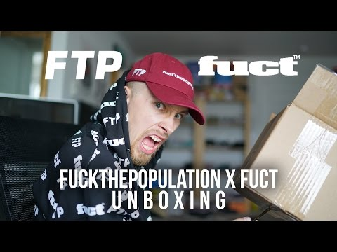 FTP x FUCT UNBOXING | FUCTTHEPOPULATION