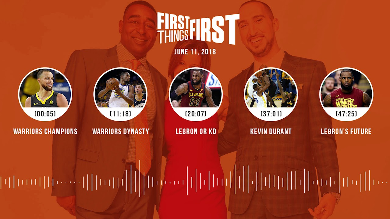 First Things First audio podcast(6.11.18) Cris Carter, Nick Wright, Jenna Wolfe | FIRST THINGS FIRST
