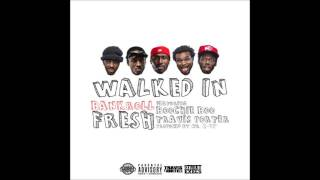 Bankroll Fresh - Walked In ( Hit Dem Folks )