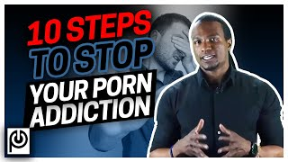 10 Steps To Stop Porn Addiction
