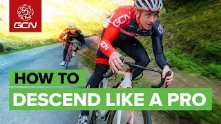 How To Descend Like A Professional Cyclist | Ride Downhill Faster & Safer