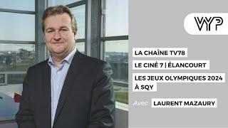 VYP. Avec Laurent Mazaury, Président de TV78