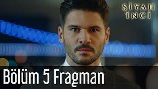 Siyah İnci 5. Bölüm Fragman