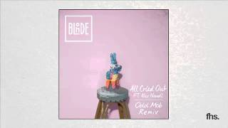 Blonde Feat. Alex Newell - All Cried Out (Odd Mob Remix)