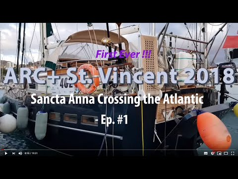 Atlantic Crossing. ARC+ St.Vincent 2018,  Ep#1
