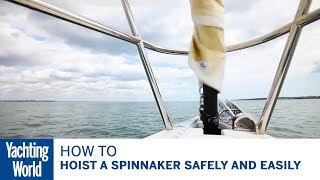 How to hoist a spinnaker safely and easily | Yachting World