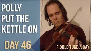 Polly Put the Kettle On - Fiddle Tune a Day - Day 46