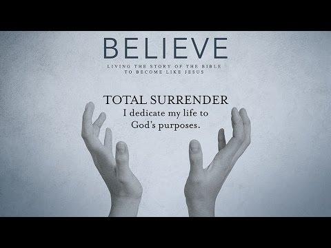Believe: Week 15 - Total Surrender
