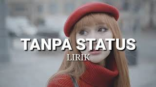 LUCINTA LUNA ft Dede Satria - TANPA STATUS |Official Lirik Video| Dangdut Indonesia