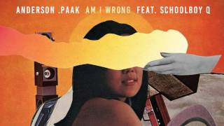 [3.85 MB] Anderson .Paak - Am I Wrong (feat. ScHoolboy Q)