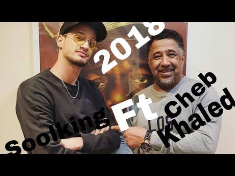 soolking feat cheb khaled mamicta/ya mhboula 2018