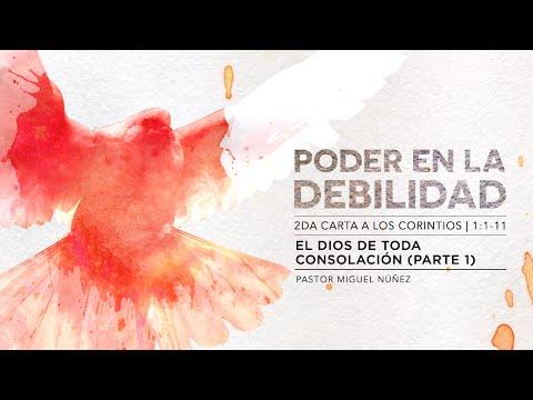 El Dios de toda consolación (Parte 1) - Pastor Miguel Núñez