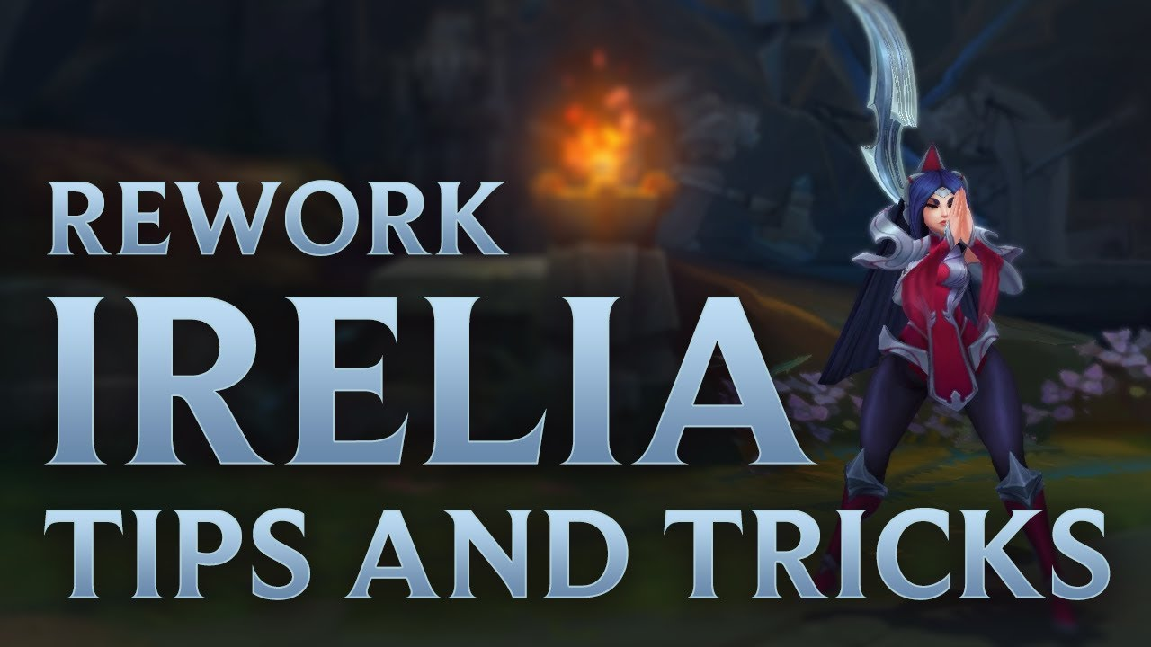 Irelia Rework Guide - Tips and Tricks ⚔️ | League of ...  Irelia Rework G...