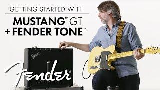 Mustang™ GT Amp Series + Fender Tone™ Tutorial | Mustang™ GT Amp Series | Fender
