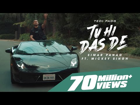 Tu Hi Das De | Tedi Pagg | Simar Panag Ft. Mickey Singh | Latest Punjabi Songs 2020