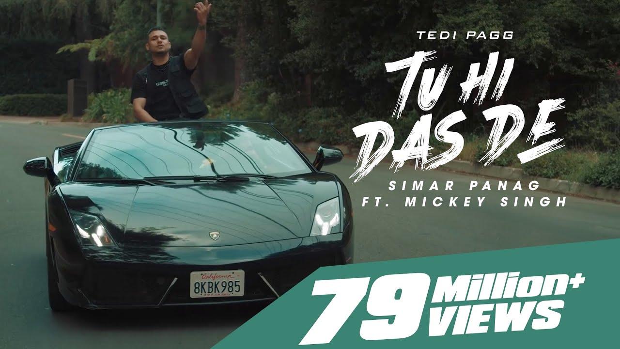 Download Tu Hi Das De | Tedi Pagg | Simar Panag ft. Mickey Singh | Latest Punjabi Songs 2021