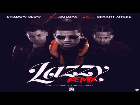 Bulova Ft. Bryant Myers & Shadow Blow – Lazzy (Remix)
