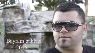 Bayram Baklacı 2016 veşlona nem leiyl