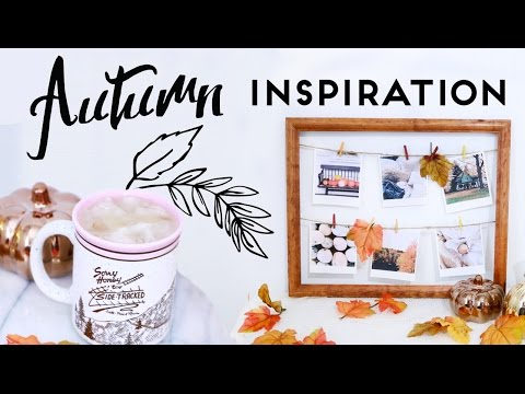 Autumn Inspiration | DIY Room Decor, Outfits, Decorating and More
