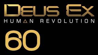 Прохождение Deus Ex: Human Revolution (с живым комментом) Ч. 60