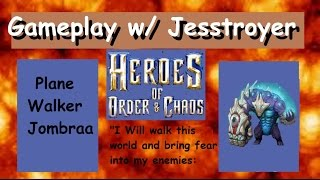 Heroes of Order and Chaos(HOC) Planewalker~Jombraa